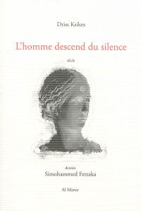 L'homme descend du silence : récit