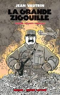 Quatre soldats français. Volume 3, La grande zigouille