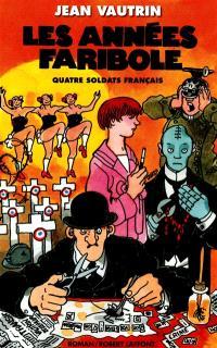 Quatre soldats français. Volume 4, Les années faribole