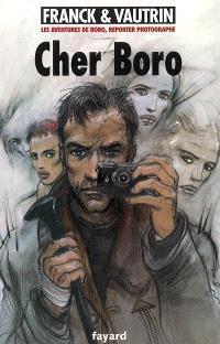 Les aventures de Boro, reporter photographe. Volume 6, Cher Boro