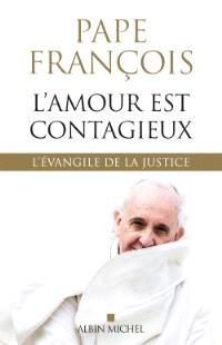 L'amour est contagieux : l'Evangile de la justice
