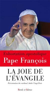 La joie de l'Evangile : exhortation apostolique = Evangelii gaudium