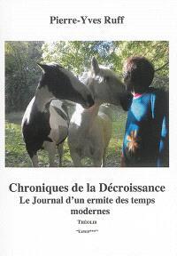 Chroniques de la décroissance, Le journal d'un ermite des temps modernes