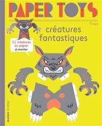 Créatures fantastiques : 11 créatures en papier à monter