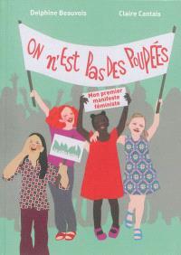 On n'est pas des poupées : mon premier manifeste féministe !