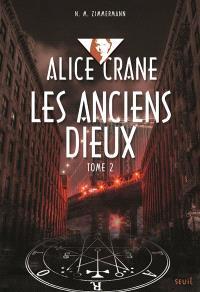 Alice Crane. Volume 2, Les anciens dieux