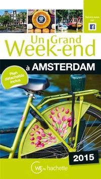 Un grand week-end à Amsterdam : 2015