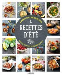 Apéritifs, barbecues & recettes d'été : plus de 220 petits plats ensoleillés !