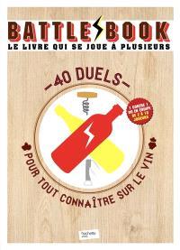 Battle book, le livre qui se joue à plusieurs : 40 duels pour tout connaître sur le vin