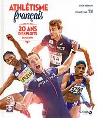 Athlétisme français, 20 ans d'exploits : depuis 1996
