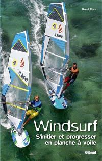 Windsurf : s'initier et progresser en planche à voile