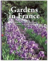 Gardens in France = Jardins de France en fleurs = Gärten in Frankreich