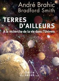 Terres d'ailleurs : à la recherche de la vie dans l'Univers