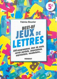 Best of jeux de lettres : 500 anagrammes, jeux de mots, carrés parfaits, associations, expressions, vocabulaire...