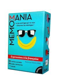 Memomania : expressions à la française : le jeu anti-âge qui va vous retourner les méninges !
