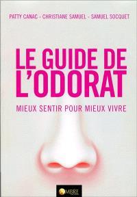Le guide de l'odorat : mieux sentir pour mieux vivre