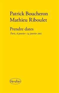 Prendre dates : Paris, 6 janvier-14 janvier 2015