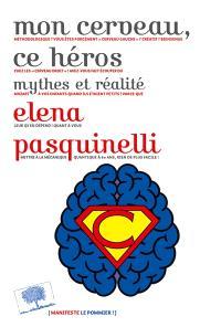 Mon cerveau, ce héros : mythes et réalité