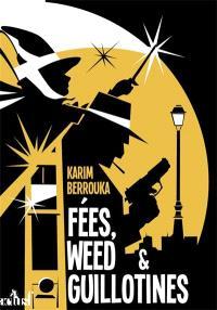 Fées, weed & guillotines : petite fantaisie pleine d'urbanité