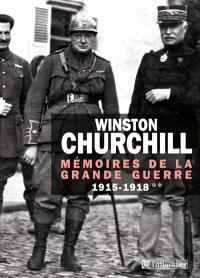 Mémoires de la Grande Guerre. Volume 2, 1915-1918