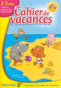 Cahier de vacances 2-3 ans : j'entre en petite section de maternelle