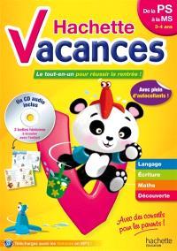 Hachette vacances, de la PS à la MS, 3-4 ans : le tout-en-un pour réussir la rentrée ! : langage, écriture, maths, découverte