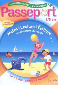 Passeport de la moyenne section à la grande section, 4-5 ans : maths, lecture, écriture et découverte du monde