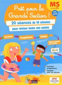 Prêt pour la grande section ! : 20 séances de 10 minutes pour réviser toute son année : MS vers la GS, été 2015