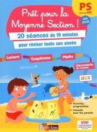 Prêt pour la moyenne section ! : 20 séances de 10 minutes pour réviser toute son année : PS vers la MS, été 2015