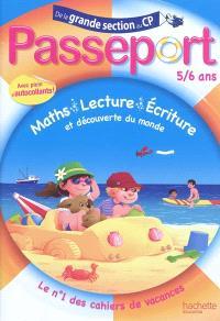 Passeport de la grande section au CP, 5-6 ans : maths, lecture, écriture et découverte du monde