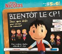 Bientôt le CP ! De la GS au CP, 5-6 ans : lecture, graphisme, maths, découverte du monde : jeux, quiz, défis pour réviser en s'amusant