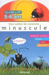 Mon cahier de vacances : de la GS au CP, 5-6 ans