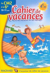 Cahier de vacances du CM2 à la 6e, 10-11 ans