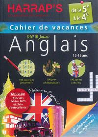 Cahier de vacances anglais Harrap's : de la 5e à la 4e, 12-13 ans