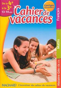 Cahier de vacances de la 4e à la 3e, 13-14 ans : 3 matières + l'essentiel des autres disciplines