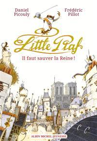 Little Piaf, Il faut sauver la reine !