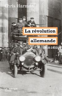 La révolution allemande : 1918-1923
