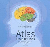 Atlas des préjugés. Volume 1