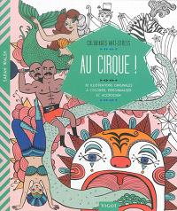 Au cirque ! : 30 illustrations originales à colorier, personnaliser et accrocher