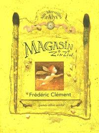Magasin zinzin, pour fêtes et anniversaires : aux merveilles d'Alys