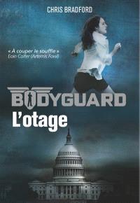 Bodyguard. Volume 1, L'otage