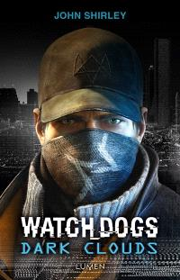 Watch dogs : dark clouds : inspiré du jeu d'Ubisoft