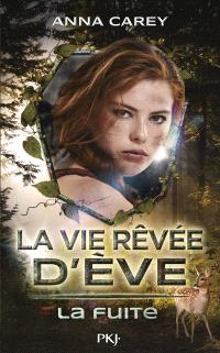 La vie rêvée d'Eve. Volume 1, La fuite