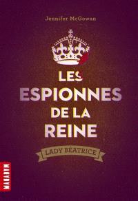 Les espionnes de la reine : Lady Béatrice