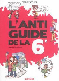 L'anti-guide de la 6e