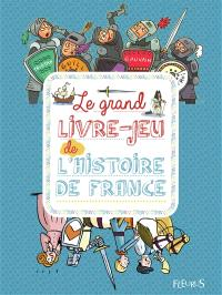 Le grand livre-jeu de l'histoire de France