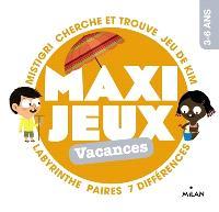 Maxi jeux, 3-6 ans : vacances : mistigri, cherche et trouve, jeu de Kim, labyrinthe, paires, 7 différences