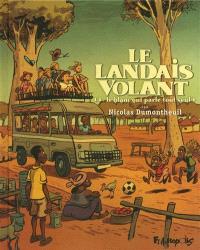 Le Landais volant. Volume 4, Le blanc qui parle tout seul