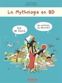 La mythologie en BD, Isis et Osiris, les enfants du désordre