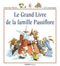 Le grand livre de la famille Passiflore. Volume 6